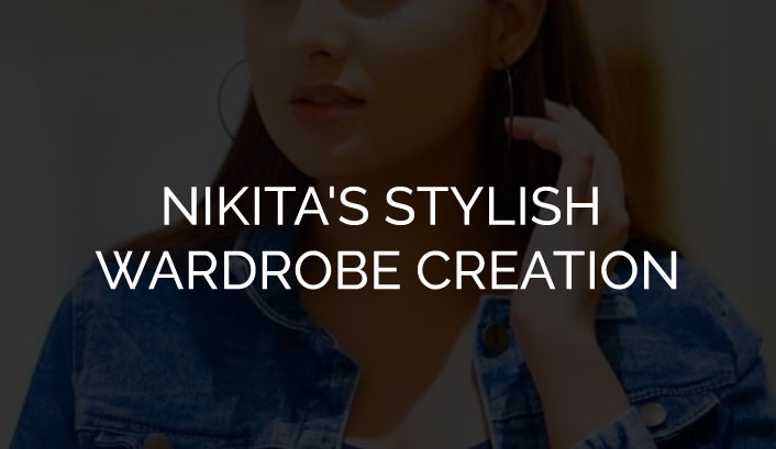 NIKITA'S STYLISH WARDROBE CREATION
