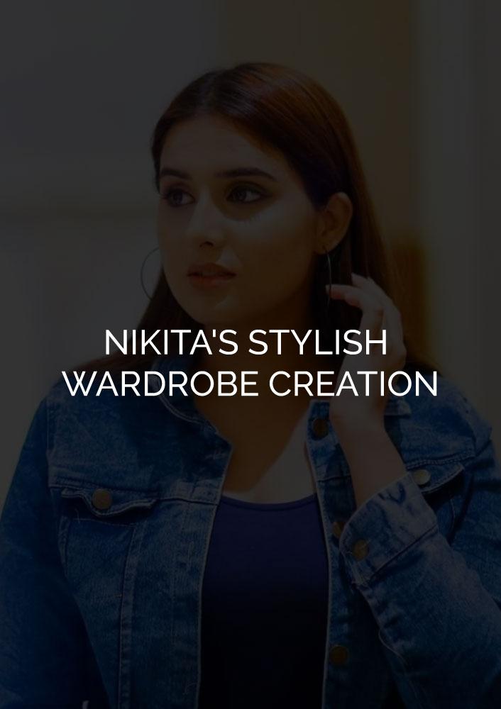 NIKITA'S STYLISH WARDROBE CREATION